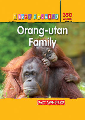 Fact Monsters 350 Words: Orang-Utan Family by