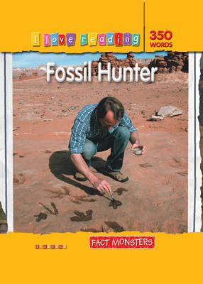 Fact Monsters 350 Words: Fossil Hunter by