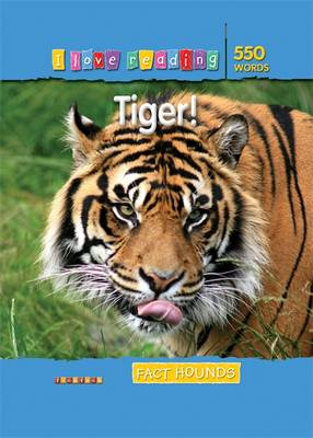 Fact Hounds 550 Words: Tiger! by