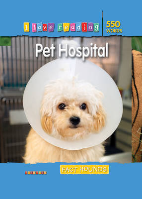 Fact Hounds 550 Words: Pet Hospital by