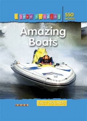 Fact Hounds 550 Words: Amazing Boats by