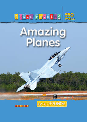 I Love Reading Fact Hounds 550 Words: Amazing Planes by TickTock, Frances Ridley