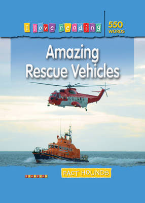 Fact Hounds 550 Words: Amazing Rescue Vehicles by