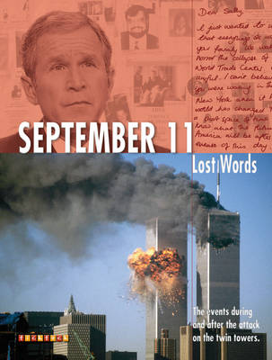 Lost Words September 11 The Events During and After the Attack on the Twin Towers by