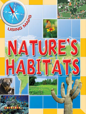 Using Maps Nature's Habitats by