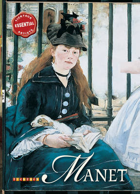 Essential Artists: Manet by David Spence