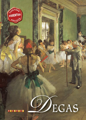 Essential Artists: Degas by David Spence