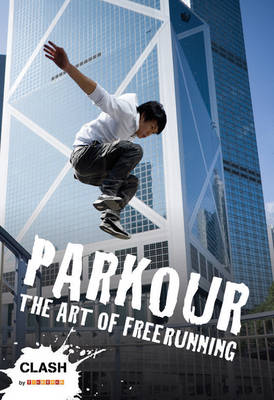 Clash Level 2: Parkour The Art of Freerunning by Dan Edwards