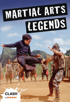 Clash Level 1: Martial Arts Legends by Clive Clifford