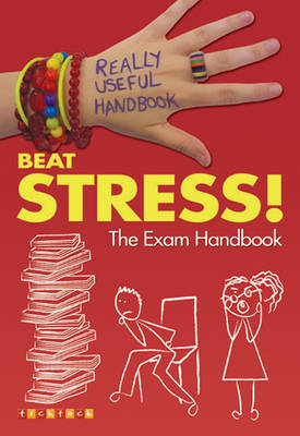 Really Useful Handbooks: Beat Stress! The Exam Handbook by Anita Naik