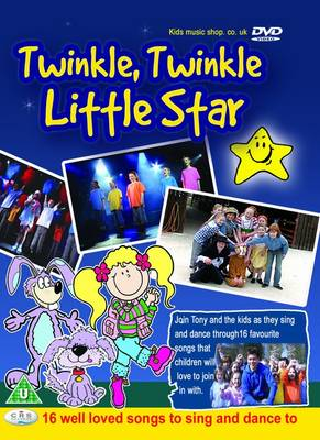 Twinkle Twinkle Little Star 16 Well Loved Songs to Sing and Dance to by