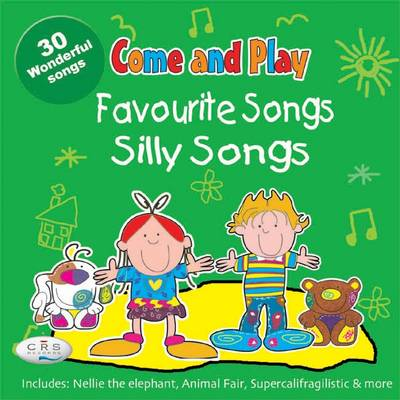Come & Play Favourite Songs & Silly Songs by