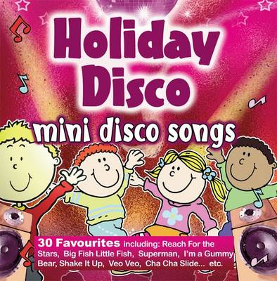 Holiday Disco 30 favourite mini disco songs by