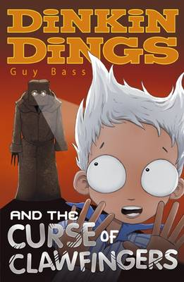 Dinkin Dings and the Curse of Clawfingers by Guy Bass
