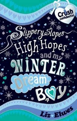 Slippery Slopes, High Hopes and My Winter Dream Boy by Liz Elwes