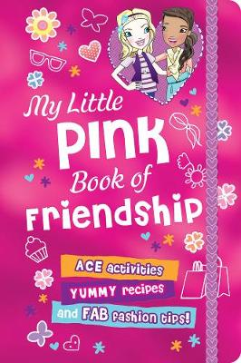 My Little Pink Book of Friendship by Lara Jennings