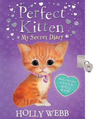 Perfect Kitten: My Secret Diary by Holly Webb