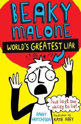 Beaky Malone: The World's Greatest Liar by Barry Hutchison