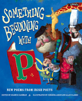 Something Beginning with P New Poems from Irish Poets by Seamus Cashman