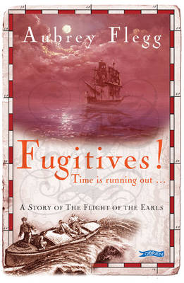 Fugitives A Story of the Flight of the Earls by Aubrey Flegg