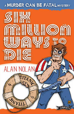 Six Million Ways to Die by Alan Nolan
