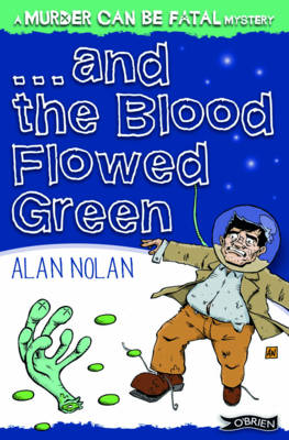 And the Blood Flowed Green by Alan Nolan