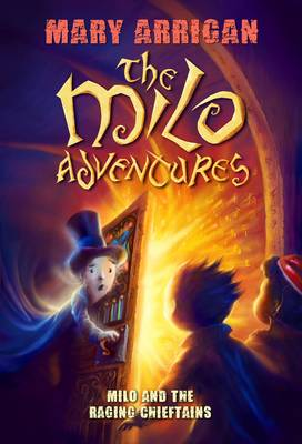 Milo and the Raging Chieftains by Mary Arrigan