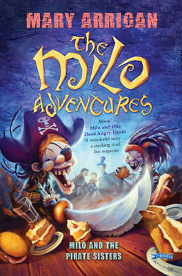 Milo and the Pirate Sisters The Milo Adventures by Mary Arrigan