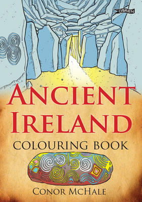 Ancient Ireland Colouring Book From Newgrange to the Vikings by Conor McHale