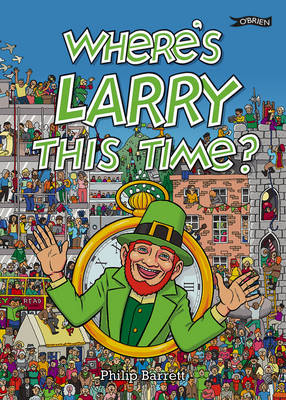 Where's Larry This Time? by Phillip Barrett, Phillip Barrett, Ken Mahon