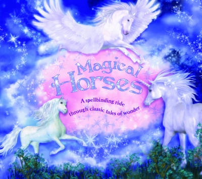 Magical Horses by Katherine Roberts