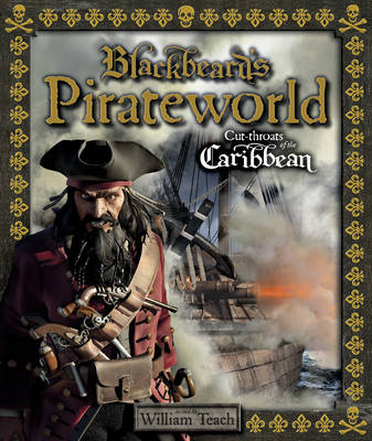 Blackbeard's Pirateworld by Stella Caldwell, William Teach