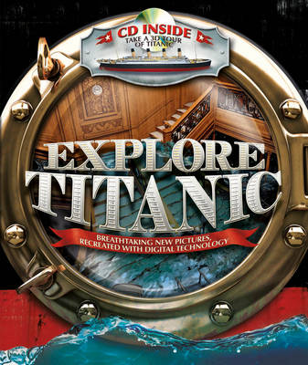 Explore Titanic by Peter Chrisp