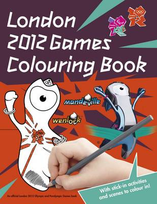 London 2012 Sticker Colouring Book An Official London 2012 Olympic Games by Robert Lodge