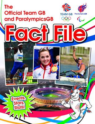 The Official Team GB and ParalympicsGB Fact File by Adrian Clarke