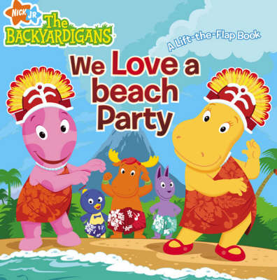 We Love a Beach Party! by Nickelodeon