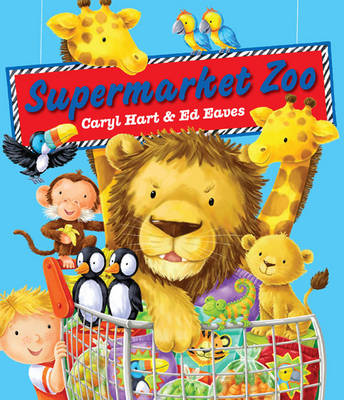 Supermarket Zoo by Caryl Hart