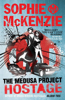 The Medusa Project : The Hostage by Sophie Mckenzie