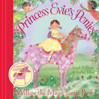 Princess Evie's Ponies: Willow the Magic Forest Pony by Sarah KilBride