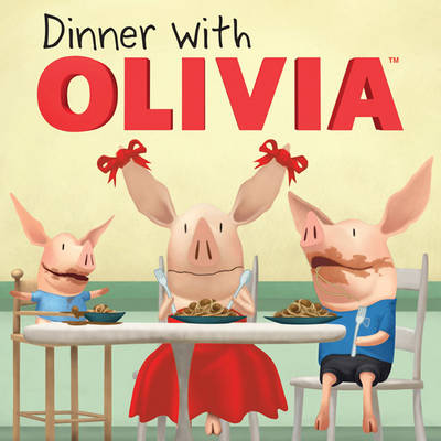 Dinner with Olivia by Emily Sollinger, Ian Falconer