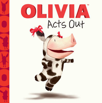 Olivia Acts Out by Jodie Shepherd