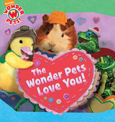 The Wonder Pets Love You! by Nickelodeon