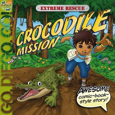 Extreme Rescue: Crocodile Mission by Nickelodeon