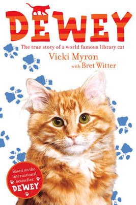 Dewey The True Story of a World-famous Library Cat by Vicki Myron, Brett Witter