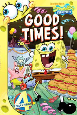 Spongebob Good Times! by Nickelodeon