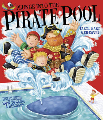 Plunge into the Pirate Pool by Caryl Hart
