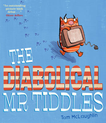 The Diabolical Mr Tiddles by Tom McLaughlin