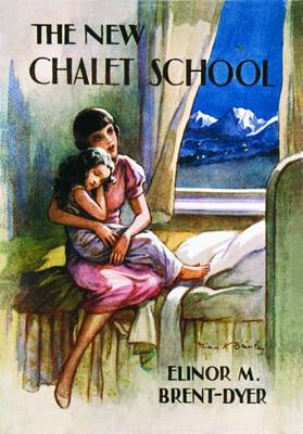The New Chalet School by Elinor M. Brent-Dyer
