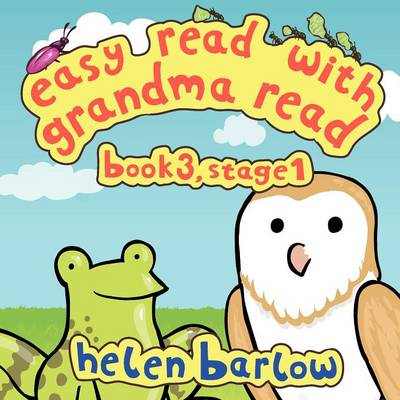 Easy Read with Grandma Read Book 3, Stage 1 - Frog and Owl by Research Fellow in Music Helen (Open University) Barlow