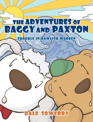 The Adventures of Baggy and Paxton Trouble in Dawlish Warren by Dale Sowerby